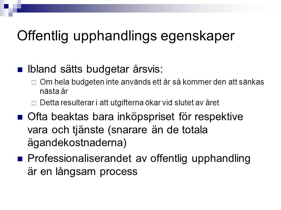 Slutsatser  Anskaffning inom offentlig sektor omfattar mycket pengar.