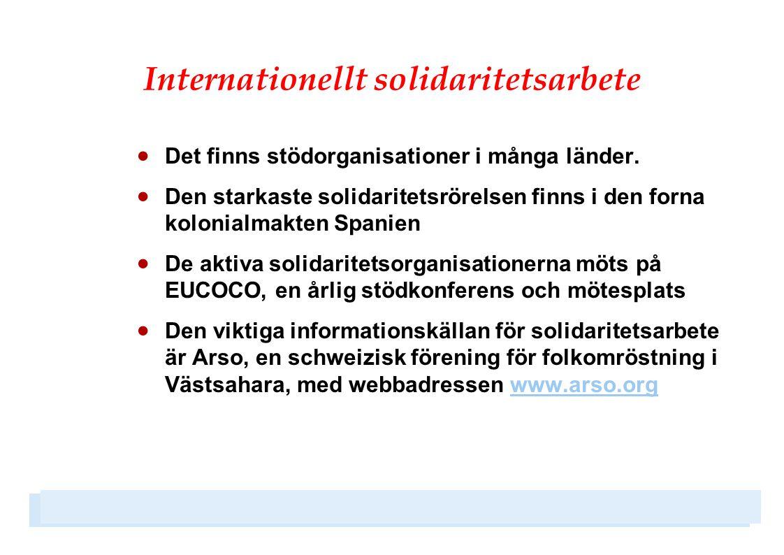 Internationellt solidaritetsarbete  Det finns stödorganisationer i många länder.  Den starkaste solidaritetsrörelsen finns i den forna kolonialmakte