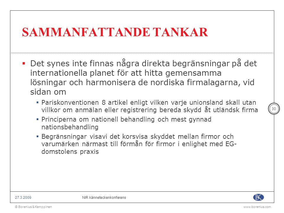 © Borenius & Kemppinenwww.borenius.com NIR känneteckenkonferens27.3.2009 30 SAMMANFATTANDE TANKAR  Det synes inte finnas några direkta begränsningar