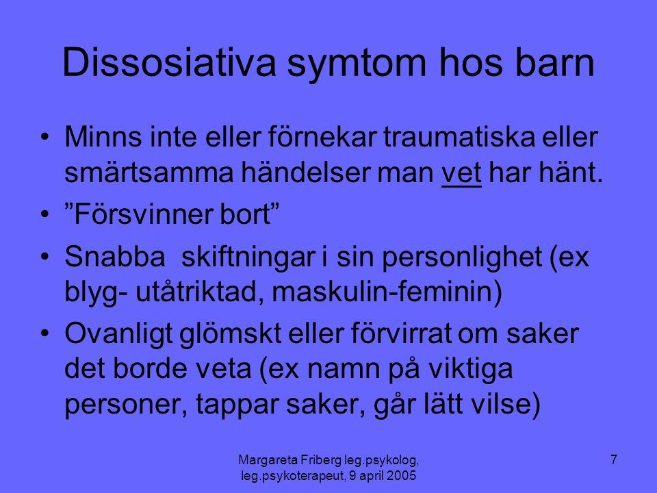 Margareta Friberg leg.psykolog, leg.psykoterapeut, 9 april 2005 8 •Dålig tidsuppfattning, kan t.ex.