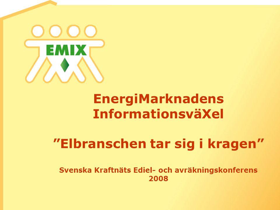EnergiMarknadens InformationsväXel Elbranschen tar sig i kragen Svenska Kraftnäts Ediel- och avräkningskonferens 2008