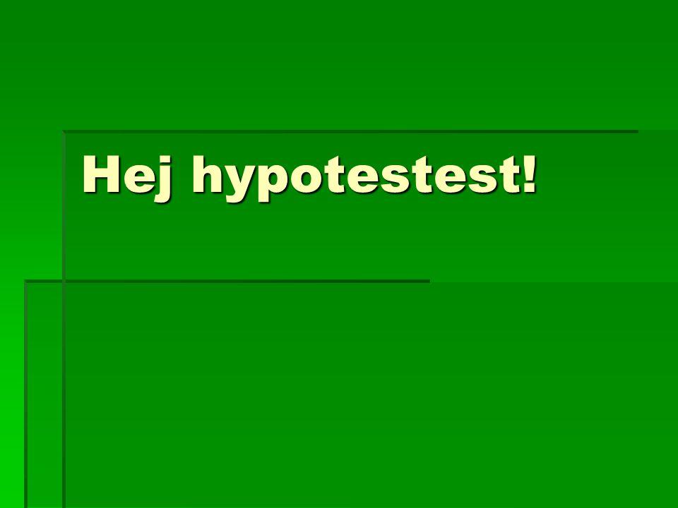 Hej hypotestest!