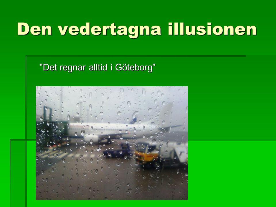 """Den vedertagna illusionen """"Det regnar alltid i Göteborg"""""""