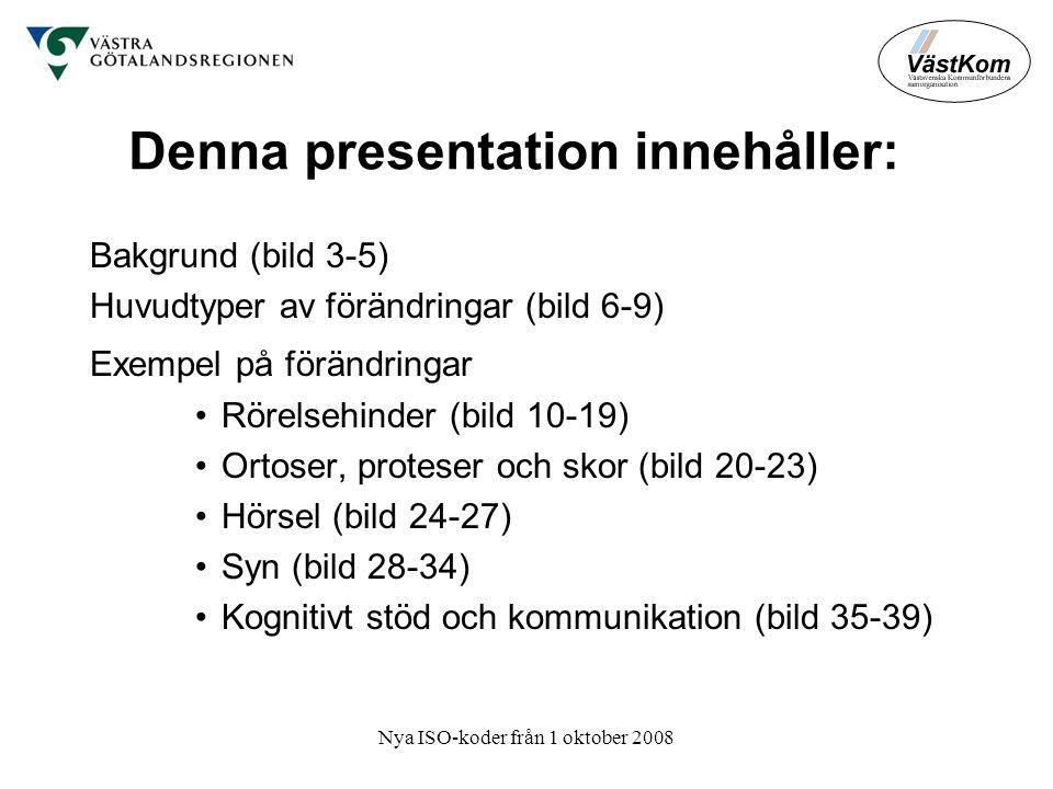 Denna presentation innehåller: Bakgrund (bild 3-5) Huvudtyper av förändringar (bild 6-9) Exempel på förändringar •Rörelsehinder (bild 10-19) •Ortoser, proteser och skor (bild 20-23) •Hörsel (bild 24-27) •Syn (bild 28-34) •Kognitivt stöd och kommunikation (bild 35-39)