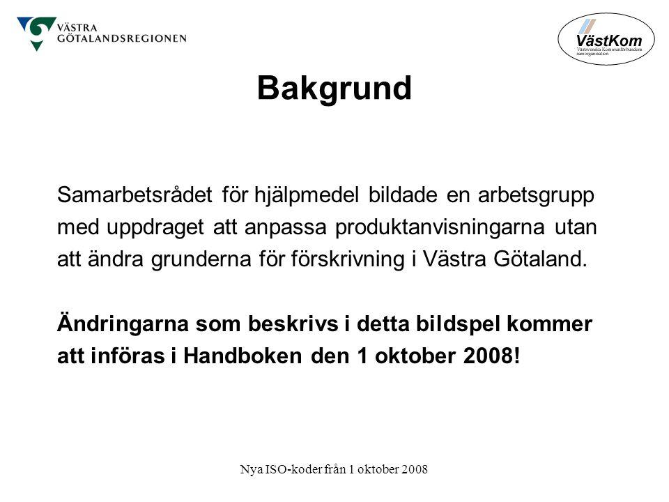 Nya ISO-koder från 1 oktober 2008 Bakgrund Samarbetsrådet för hjälpmedel bildade en arbetsgrupp med uppdraget att anpassa produktanvisningarna utan att ändra grunderna för förskrivning i Västra Götaland.