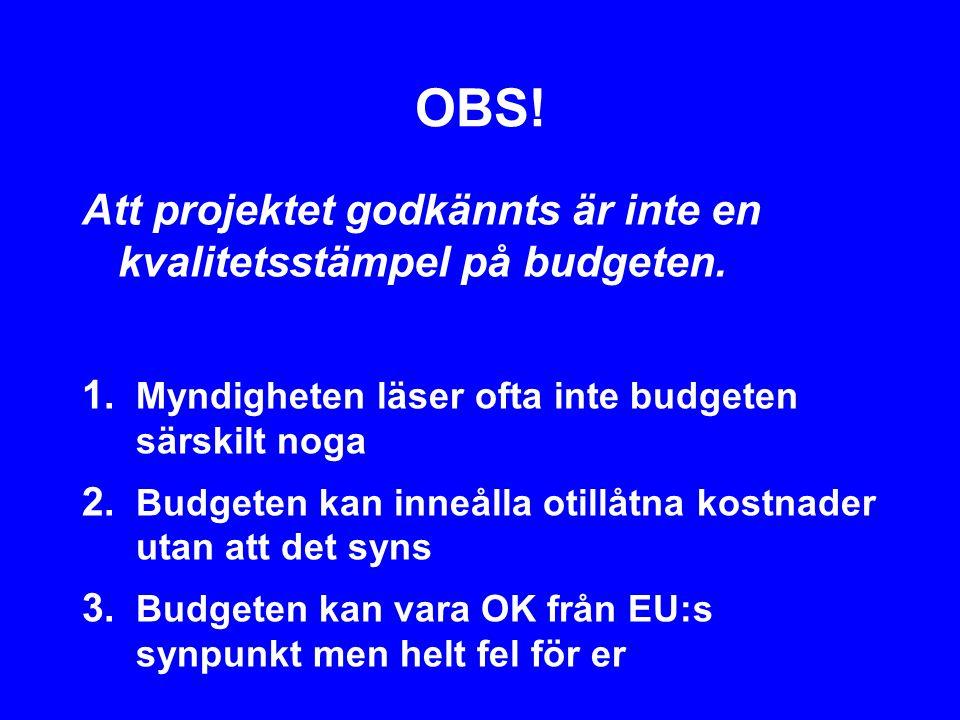 OBS. Att projektet godkännts är inte en kvalitetsstämpel på budgeten.