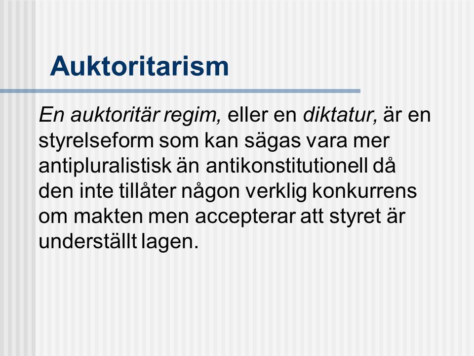 Auktoritarism En auktoritär regim, eller en diktatur, är en styrelseform som kan sägas vara mer antipluralistisk än antikonstitutionell då den inte tillåter någon verklig konkurrens om makten men accepterar att styret är underställt lagen.