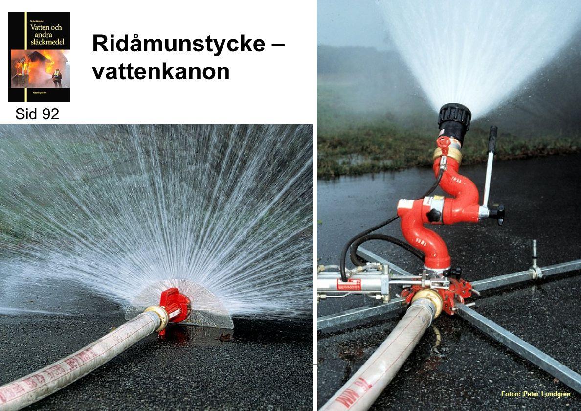 Ridåmunstycke – vattenkanon Sid 92 Foton: Peter Lundgren