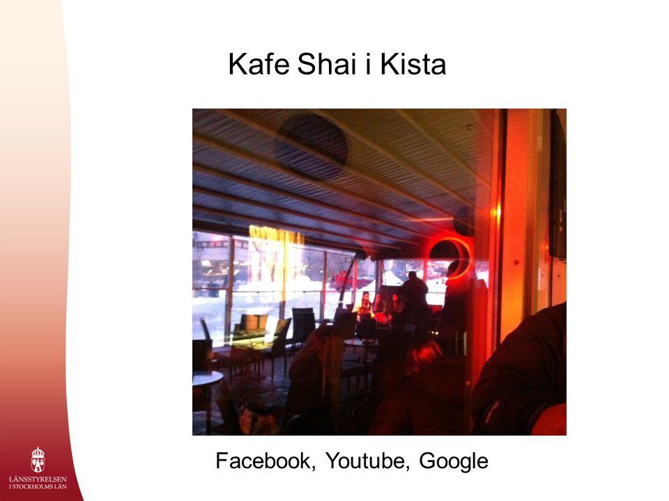 Kafe Shai i Kista Facebook, Youtube, Google