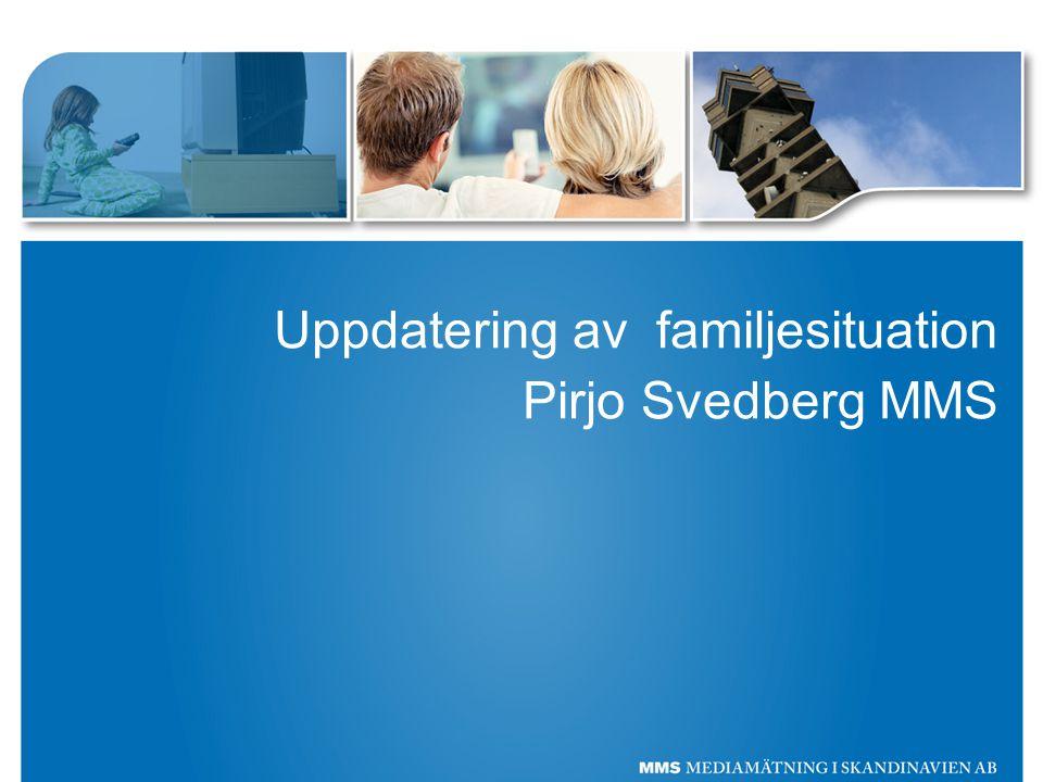 Uppdatering av familjesituation Pirjo Svedberg MMS