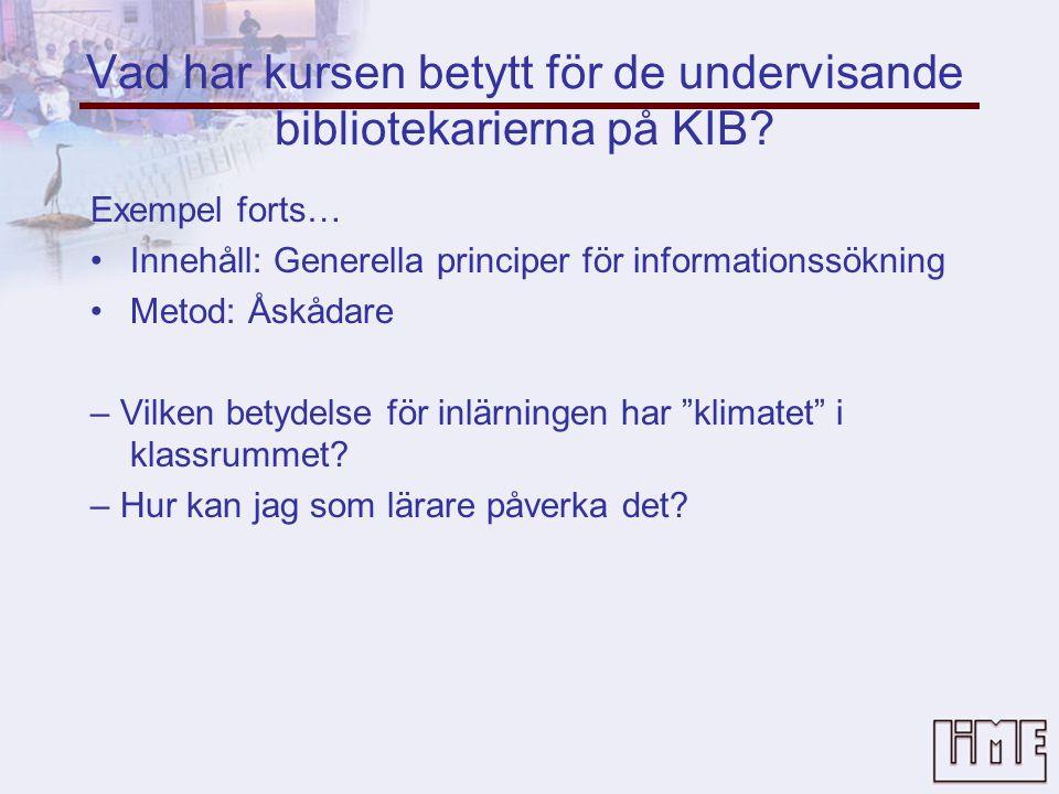 Vad har kursen betytt för de undervisande bibliotekarierna på KIB.