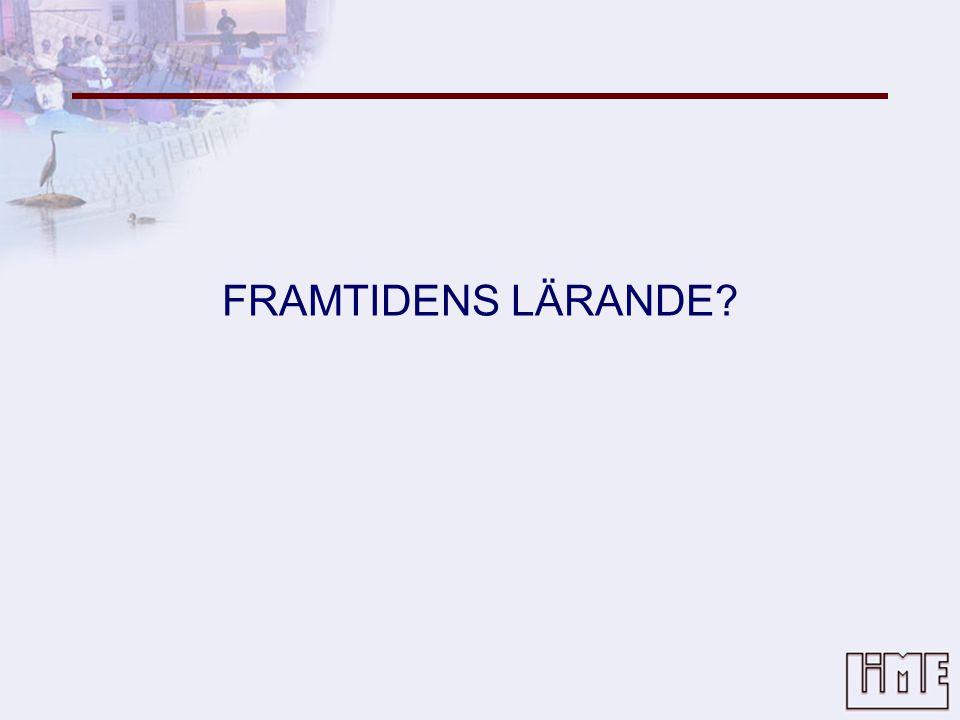 FRAMTIDENS LÄRANDE?