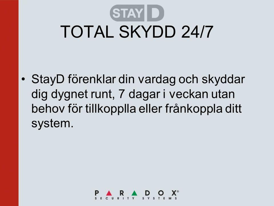 TOTAL SKYDD 24/7 •StayD förenklar din vardag och skyddar dig dygnet runt, 7 dagar i veckan utan behov för tillkopplla eller frånkoppla ditt system.