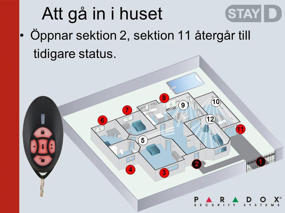 2 3 4 5 6 7 8 1 11 12 Att gå in i huset •Öppnar sektion 2, sektion 11 återgår till tidigare status.