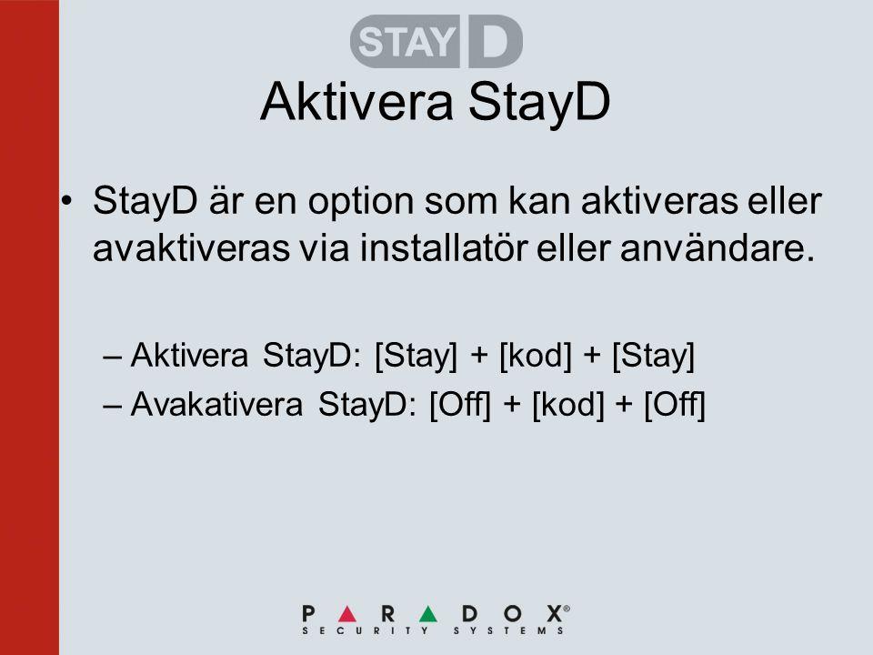 Aktivera StayD •StayD är en option som kan aktiveras eller avaktiveras via installatör eller användare.