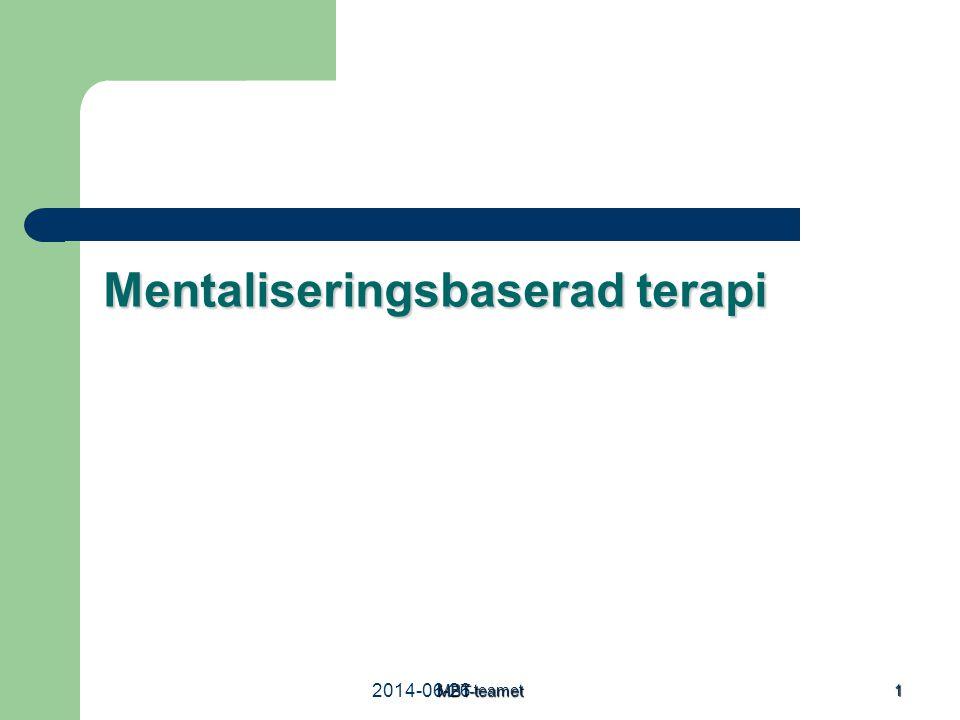 2014-06-26MBT-teamet 1 Mentaliseringsbaserad terapi