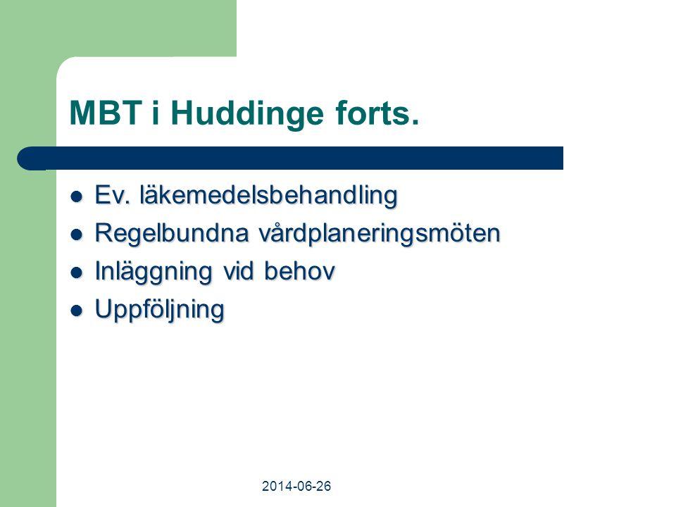 2014-06-26 MBT i Huddinge forts.  Ev. läkemedelsbehandling  Regelbundna vårdplaneringsmöten  Inläggning vid behov  Uppföljning