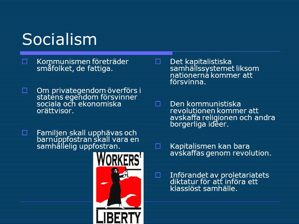 Socialism  Kommunismen företräder småfolket, de fattiga.