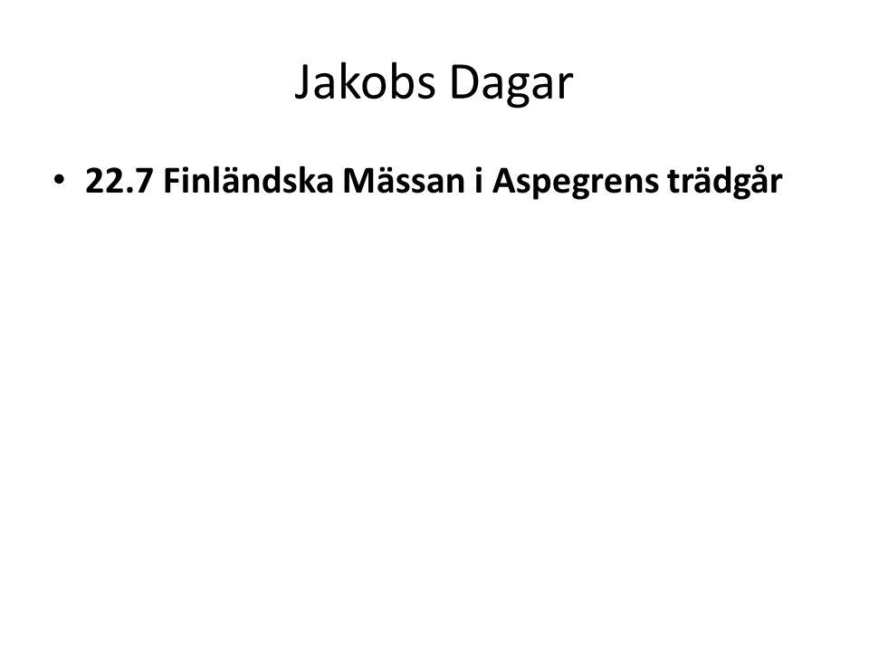 Jakobs Dagar • 22.7 Finländska Mässan i Aspegrens trädgår