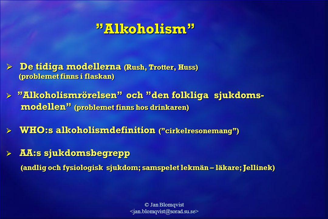 """© Jan Blomqvist  De tidiga modellerna (Rush, Trotter, Huss) (problemet finns i flaskan) (problemet finns i flaskan)  """"Alkoholismrörelsen"""" och """"den f"""