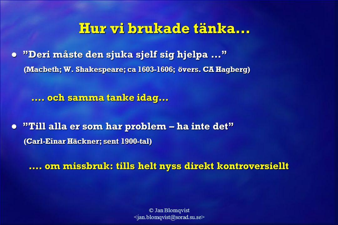 "© Jan Blomqvist Hur vi brukade tänka… l ""Deri måste den sjuka sjelf sig hjelpa..."" (Macbeth; W. Shakespeare; ca 1603-1606; övers. CA Hagberg) (Macbeth"