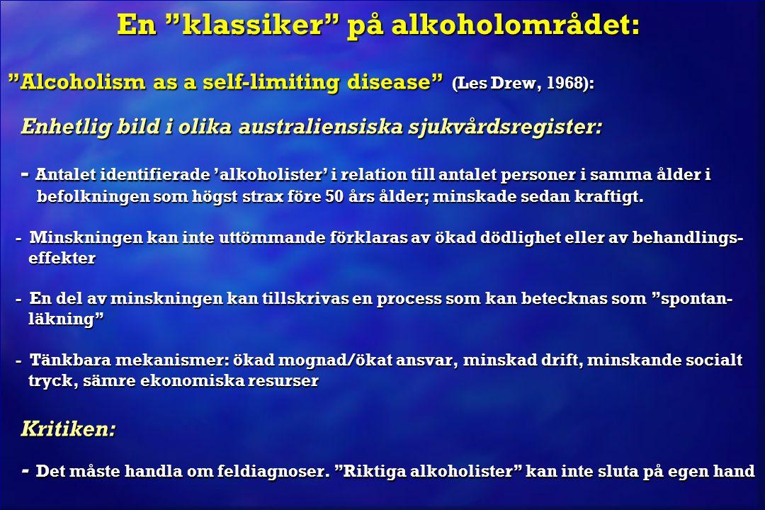 "En ""klassiker"" på alkoholområdet: En ""klassiker"" på alkoholområdet: ""Alcoholism as a self-limiting disease"" (Les Drew, 1968): Enhetlig bild i olika au"