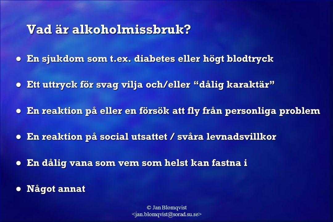 © Jan Blomqvist Synen på alkoholproblem och spontanläkning för 50 år sedan och idag: AlkoholismparadigmetDet nya folkhälsoperspektivet Problematiskt drickande är:Utom individens kontrolllI princip viljestyrt Underliggande mekanismer:Metaboliska; biokemiska; neuro- psykologiska Lustsökande; påverkat av tillgänglighet; normer; socialt tryck etc.