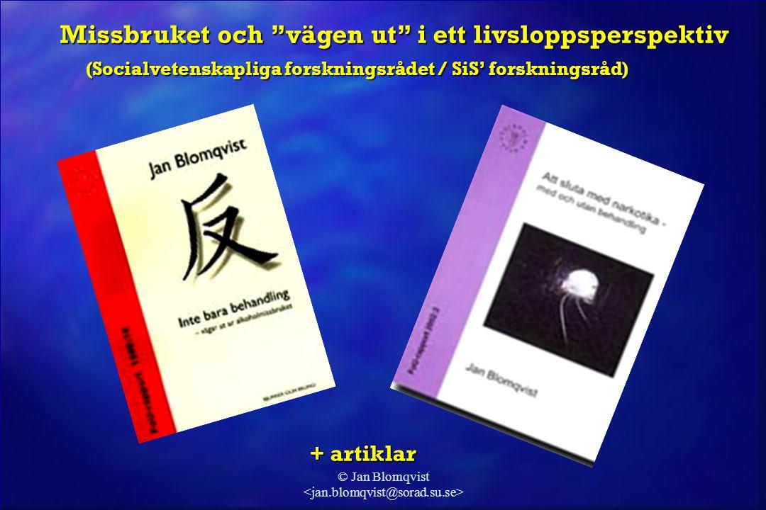 """© Jan Blomqvist + artiklar Missbruket och """"vägen ut"""" i ett livsloppsperspektiv (Socialvetenskapliga forskningsrådet / SiS' forskningsråd) (Socialveten"""