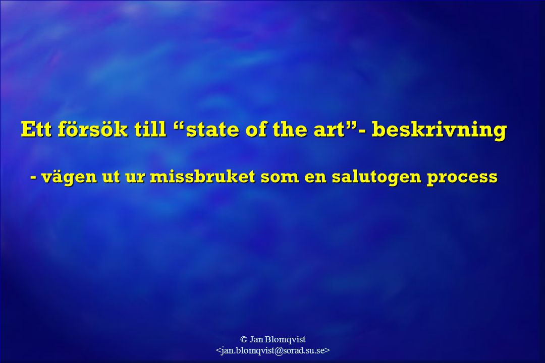"""© Jan Blomqvist Ett försök till """"state of the art""""- beskrivning - vägen ut ur missbruket som en salutogen process"""