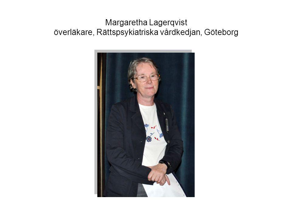 Margaretha Lagerqvist överläkare, Rättspsykiatriska vårdkedjan, Göteborg