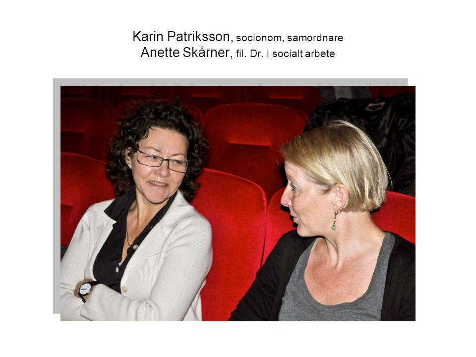 Karin Patriksson, socionom, samordnare Anette Skårner, fil. Dr. i socialt arbete