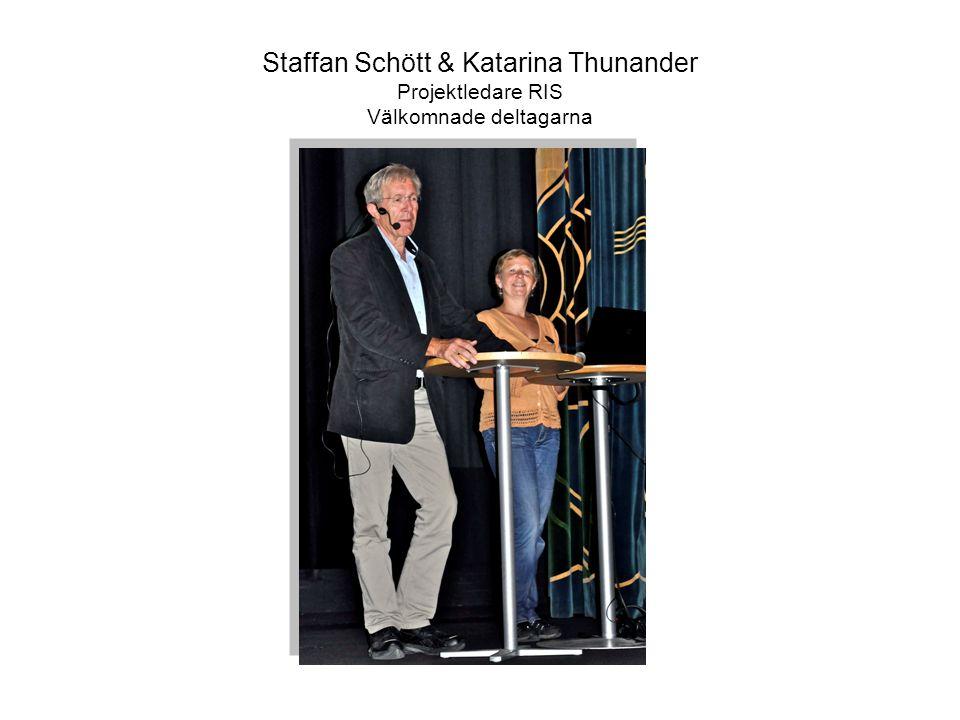 Staffan Schött & Katarina Thunander Projektledare RIS Välkomnade deltagarna