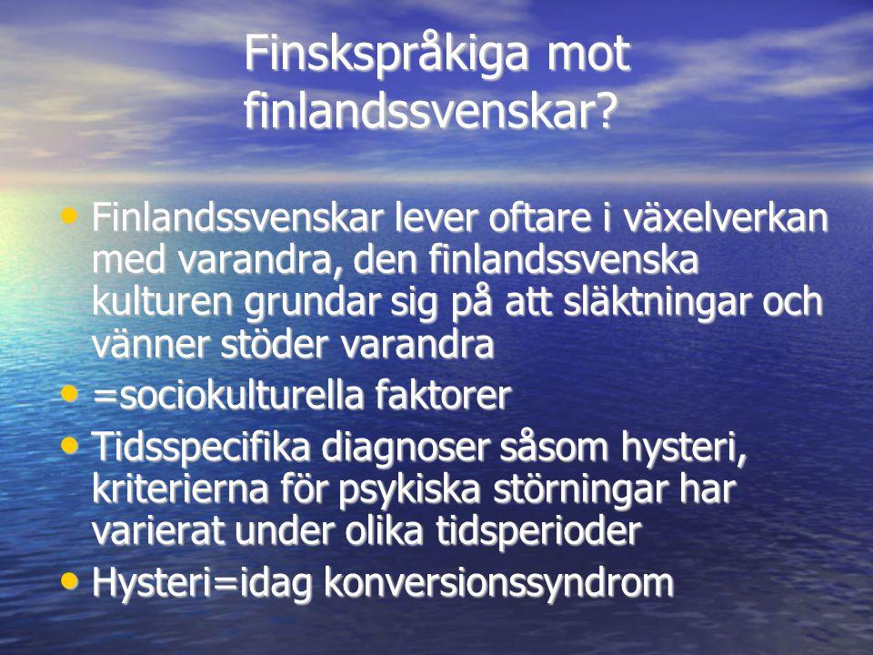Finskspråkiga mot finlandssvenskar? • Finlandssvenskar lever oftare i växelverkan med varandra, den finlandssvenska kulturen grundar sig på att släktn