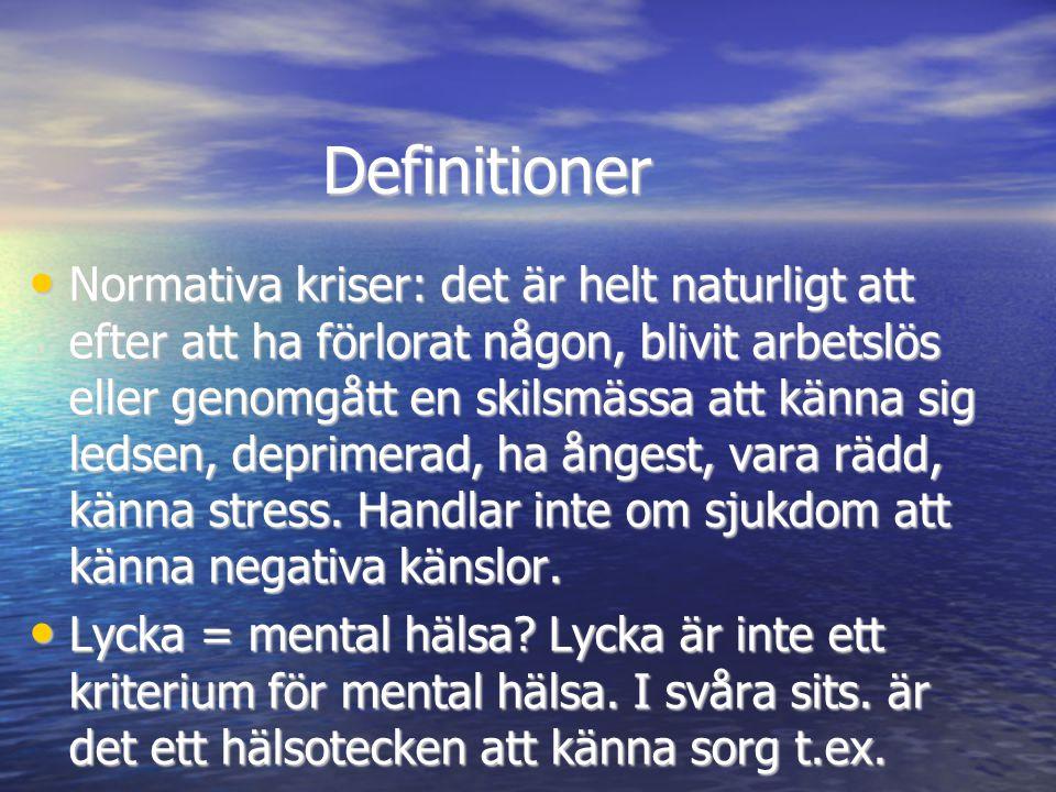 Definitioner • Normativa kriser: det är helt naturligt att efter att ha förlorat någon, blivit arbetslös eller genomgått en skilsmässa att känna sig l