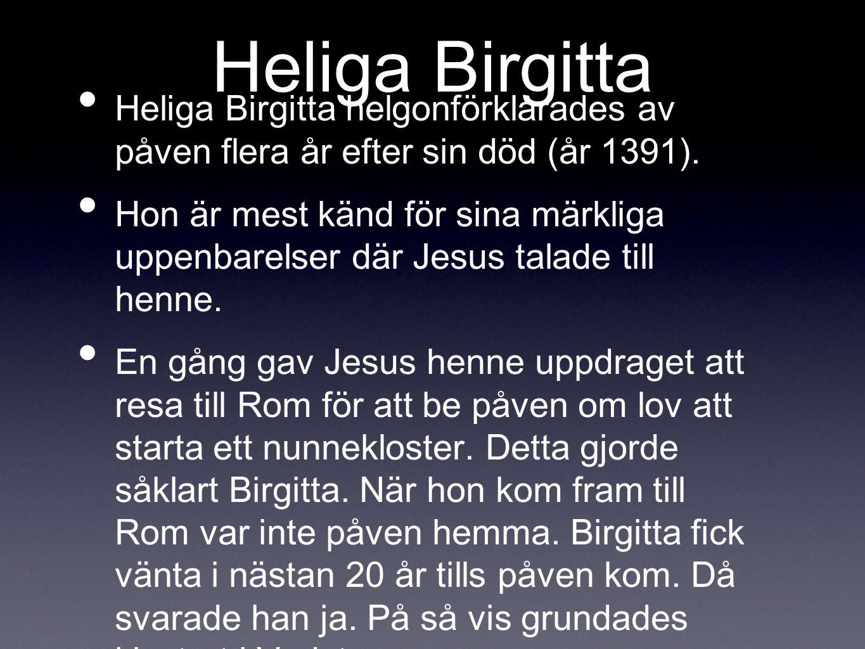 Birger Jarl •B•Birger Jarl regerade i Sverige i mitten av 1200-talet.