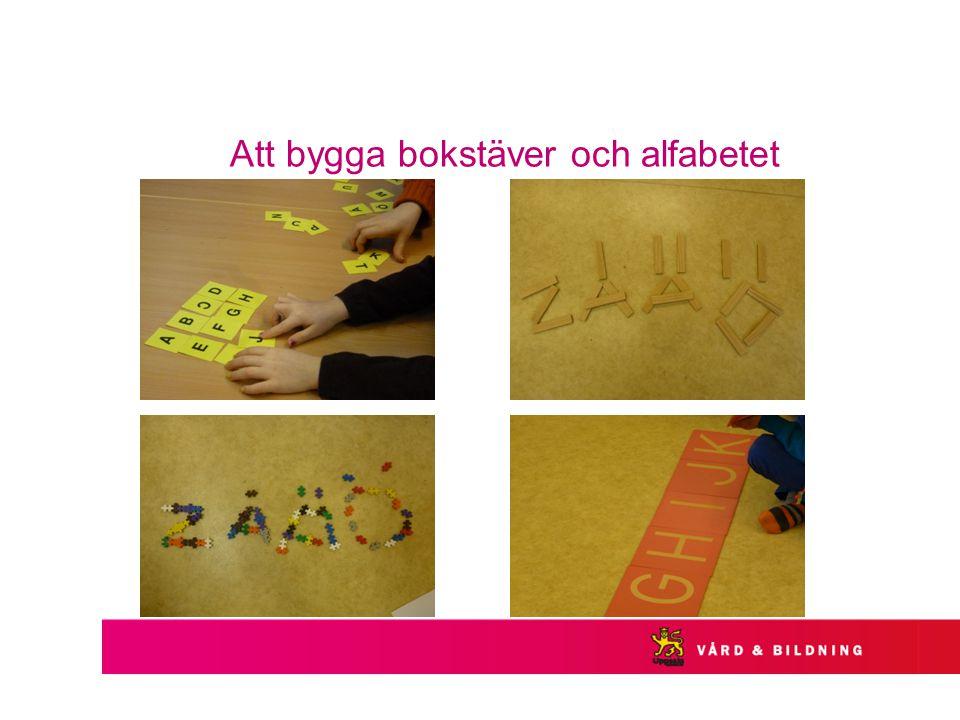 Att bygga bokstäver och alfabetet