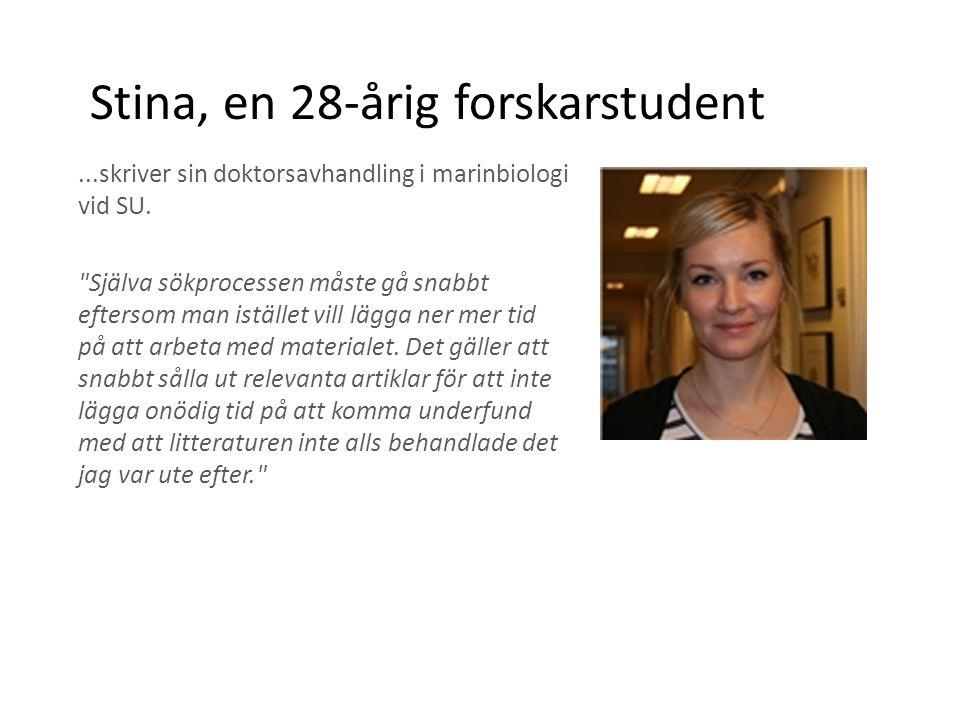 Stina, en 28-årig forskarstudent...skriver sin doktorsavhandling i marinbiologi vid SU.