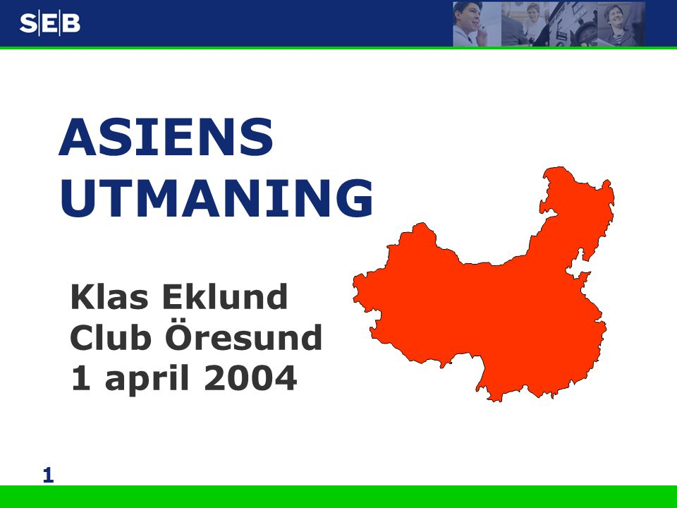 1 ASIENS UTMANING Klas Eklund Club Öresund 1 april 2004