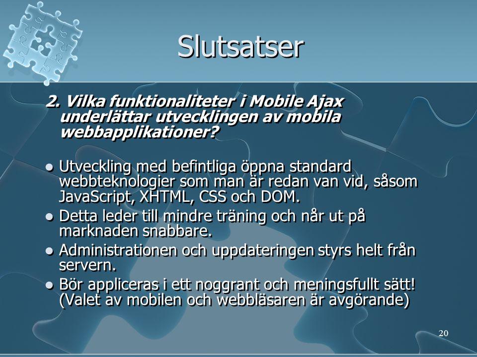 Slutsatser 3.Vilka krav ställer Mobile Ajax på mobila enheter.