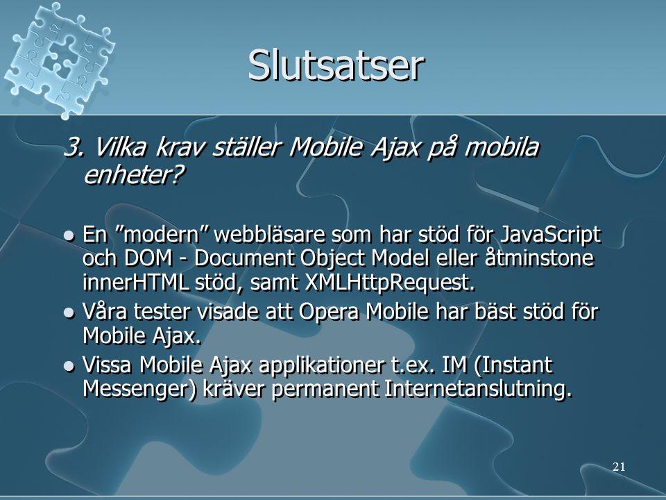 Slutsatser 4.Vilka fördelar och nackdelar har Mobile Ajax jämfört med Java ME och Flash Lite.