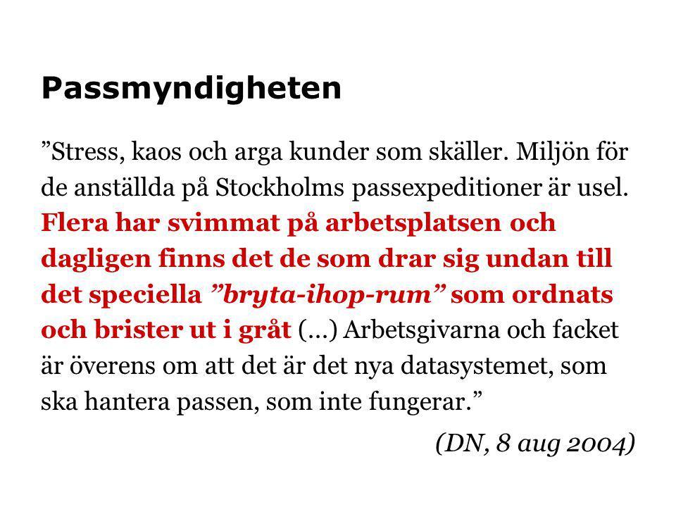 """Passmyndigheten """"Stress, kaos och arga kunder som skäller. Miljön för de anställda på Stockholms passexpeditioner är usel. Flera har svimmat på arbets"""