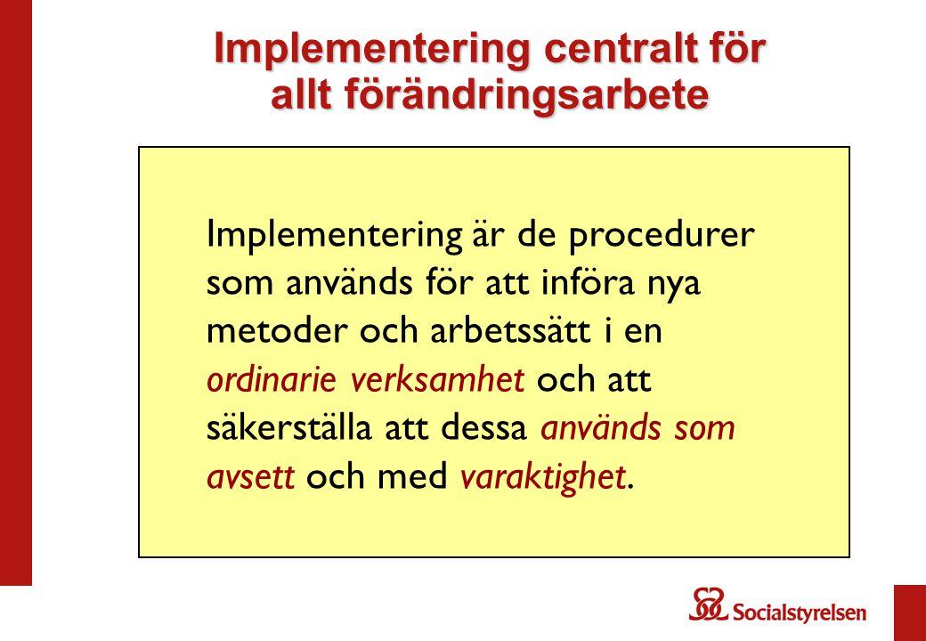 Implementering är de procedurer som används för att införa nya metoder och arbetssätt i en ordinarie verksamhet och att säkerställa att dessa används