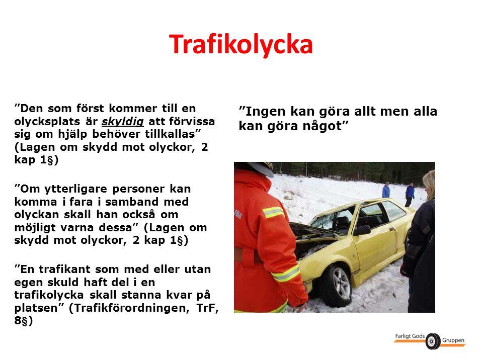"""""""Den som först kommer till en olycksplats är skyldig att förvissa sig om hjälp behöver tillkallas"""" (Lagen om skydd mot olyckor, 2 kap 1§) """"Om ytterlig"""