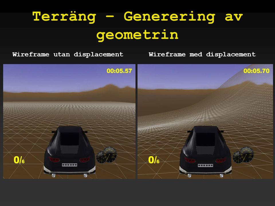 Terräng – Generering av geometrin Wireframe utan displacementWireframe med displacement