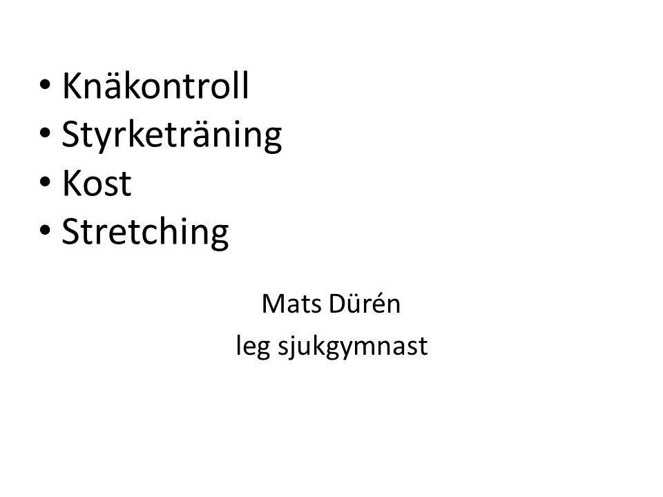 Mats Dürén leg sjukgymnast • Knäkontroll • Styrketräning • Kost • Stretching