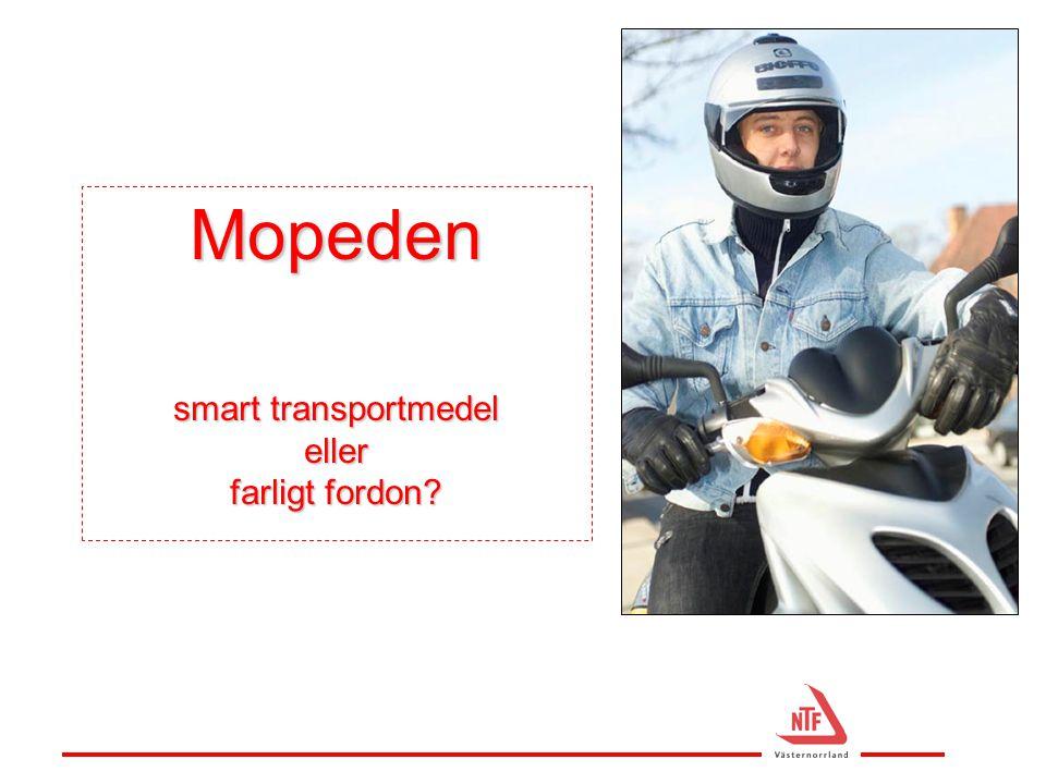 Mopeden smart transportmedel eller farligt fordon?