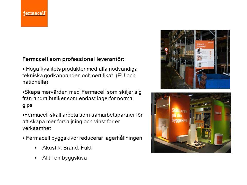 Fermacell som professional leverantör:  Höga kvalitets produkter med alla nödvändiga tekniska godkännanden och certifikat (EU och nationella)  Skapa