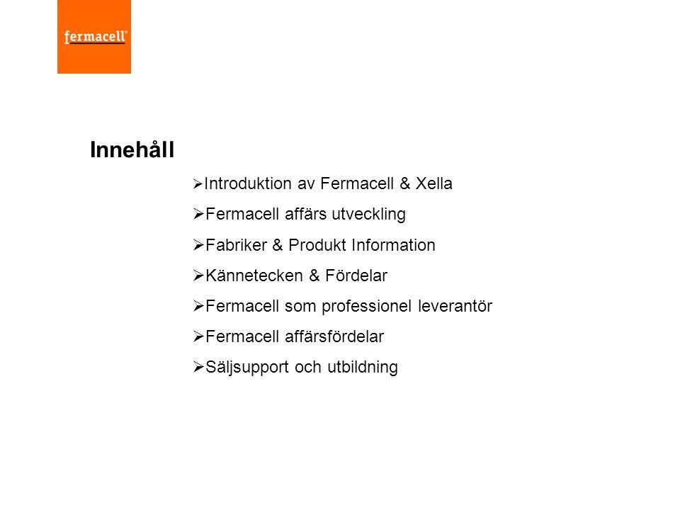 Innehåll  Introduktion av Fermacell & Xella  Fermacell affärs utveckling  Fabriker & Produkt Information  Kännetecken & Fördelar  Fermacell som p