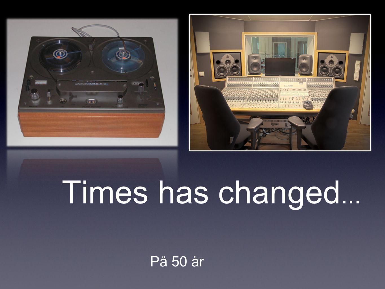 Times has changed... På 50 år