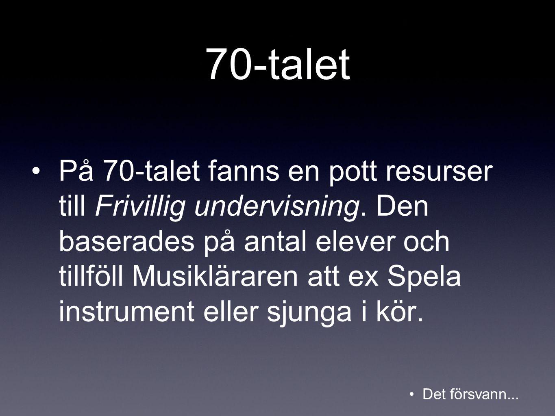 80-talet •På 80-talet kunde man ha halvklasser i Musik 10-15 elever per grupp.